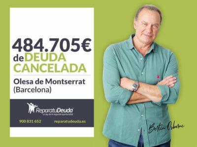 Repara tu Deuda Abogados cancela 484.705 € en Olesa de Montserrat con la Ley de Segunda Oportunidad
