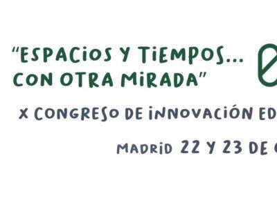 Bajo el lema «Espacios y tiempos…con otra mirada» se celebra el X Congreso de Innovación Educativa