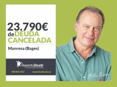 Repara tu Deuda Abogados cancela 23.790€ en Manresa (Bages) con la Ley de la Segunda Oportunidad