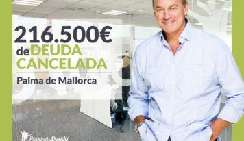 Repara tu Deuda Abogados cancela 216.500€ en Palma de Mallorca (Baleares) con la Ley de Segunda Oportunidad